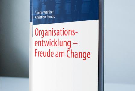 Echte Freude am Change – kann Organisationsentwicklung Freude machen?