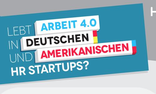 Ergebnisse des HR Startups Survey 2015: Lebt Arbeit 4.0 in deutschen und amerikanischen Startups?